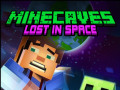 Játékok Minecaves Lost in Space