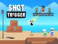 Játékok Shot Trigger